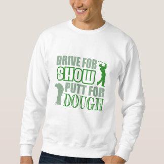 Fahren Sie für Show-Schlag für Teig Sweatshirt