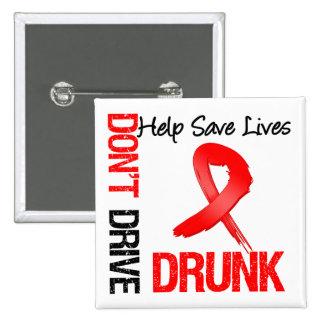 Fahren Sie nicht betrunkenes - Hilfe retten die Le Anstecknadelbutton