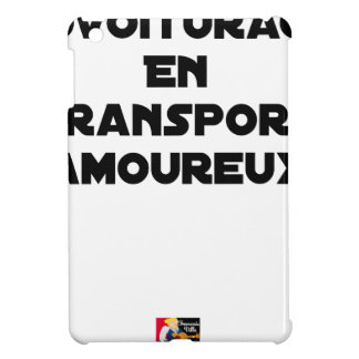 FAHRGEMEINSCHAFT IN VERLIEBTEM TRANSPORT - iPad MINI HÜLLE