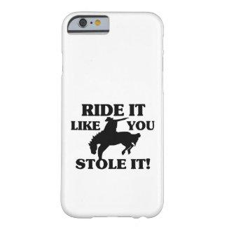 Fahrt, die es Sie mag, stahl es Cowboy Barely There iPhone 6 Hülle