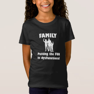 Familie dysfunktionell T-Shirt