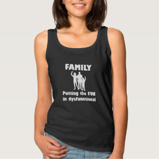 Familie dysfunktionell tanktop