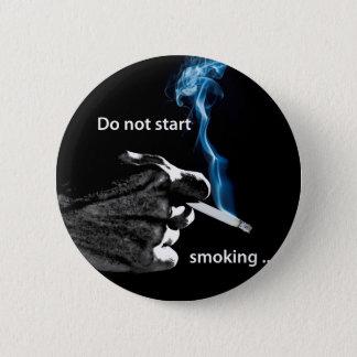 Fangen Sie nicht an zu rauchen… Runder Button 5,7 Cm