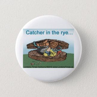 Fänger Rye-Brot-in den lustigen Runder Button 5,7 Cm
