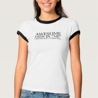 """FANTASTISCHE Enden in """"mir"""" Übereinstimmung? Ich T-Shirt"""