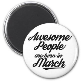 Fantastische Leute sind im März geboren Runder Magnet 5,7 Cm