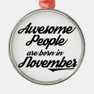 Fantastische Leute sind im November geboren Rundes Silberfarbenes Ornament