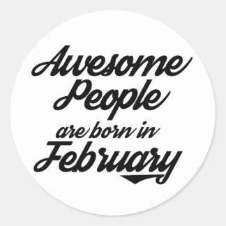 Fantastische Leute sind in JanuaryFebruary geboren Runder Aufkleber