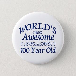 Fantastischsten 100 Jährigen der Welt die Runder Button 5,7 Cm