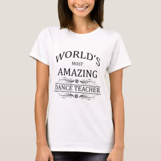 Fantastischster der Tanz-Lehrer der Welt T-Shirt