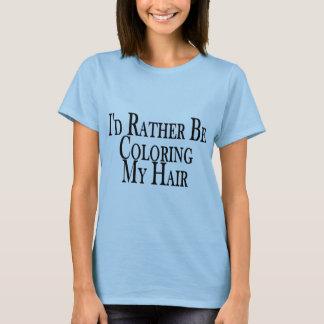 Färben Sie eher mein Haar T-Shirt