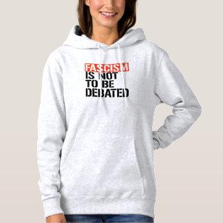 Faschismus soll nicht debattiert werden - hoodie