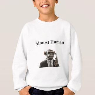 Fast menschlich sweatshirt