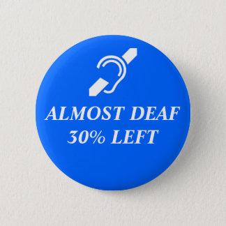 Fast taub, 30% verlassen runder button 5,7 cm