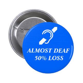 Fast taub, 50% Verlust Runder Button 5,1 Cm