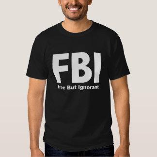 FBI frei aber ignoranter dunkler T - Shirt