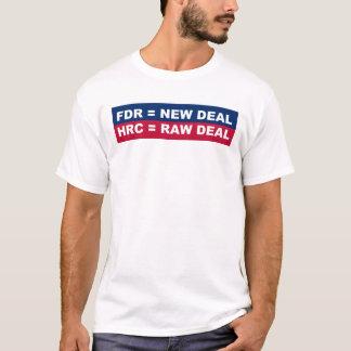 FDR = neues Geschäft - HRC = ungerechte Behandlung T-Shirt