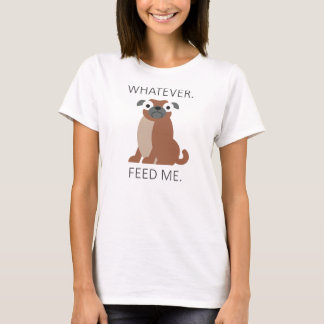 Feed Pug T-Shirt