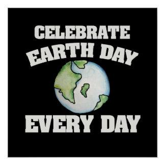 Feiern Sie Tag der Erde jeden Tag Poster