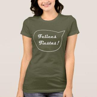 Felices Fiestas! (für dunkles Kleid) T-Shirt