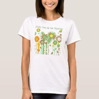 ¡ Feliz Día de Las Madres! T-Shirt