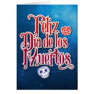 Feliz Dia de Los Muertos - glücklicher Tag der Karte