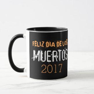Feliz Durchmesser de Los Muertos 2017 Tasse