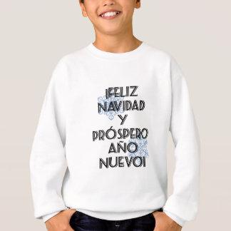 Feliz Navidad Y Prospero Ano Nuevo Sweatshirt
