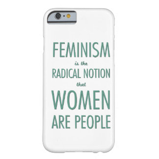 Feminismus: Der radikale Begriff, dass Frauen Barely There iPhone 6 Hülle
