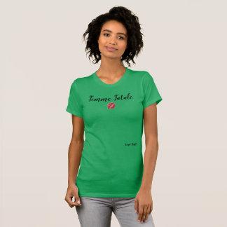 FEMME FATALE WEIBLICHES ODER MÄNNLICHES GRÜN!!!! T-Shirt