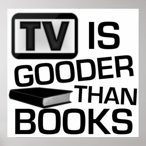 Fernsehen ist Gooder als die lustigen Bücher Posterdrucke