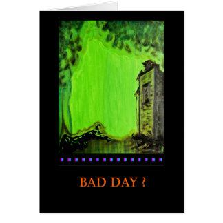 Fertigen Sie besonders an: Schlechter Tag? Karte