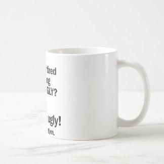 Fett u. hässlich kaffeetasse