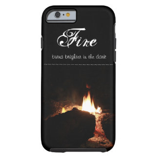 Feuer-Zitat - iPhone Fall Tough iPhone 6 Hülle