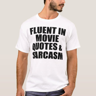 Film-Zitate und Sarkasmus T-Shirt