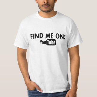 Finden Sie mich auf YouTube T-Shirt