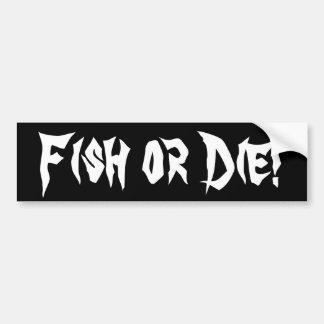 Fischen Sie oder die! Autoaufkleber