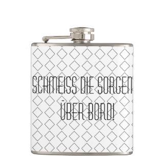 """Flachmann mit Schriftzug """" Schmeiss die Sorgen..."""""""