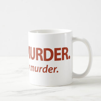 Fleisch ist der geschmackvolle Mord…, Tasse
