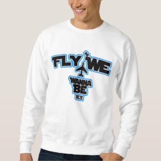 Fliege, da wir wollen, um Crewneck zu sein Sweatshirt
