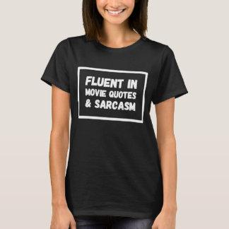 Fließend in den Filmzitaten und -sarkasmus T-Shirt