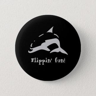 Flippin Spaß! Runder Button 5,7 Cm