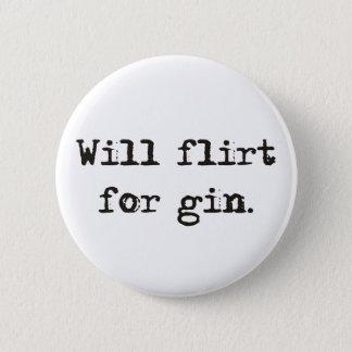 Flirtet für Ginpin-/knopf-Abzeichen Runder Button 5,7 Cm