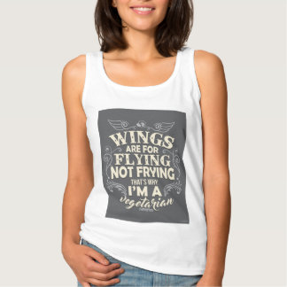 Flügel für das Fliegen, nicht braten! Tank Top