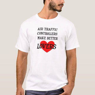 Fluglotsen machen bessere Liebhaber T-Shirt