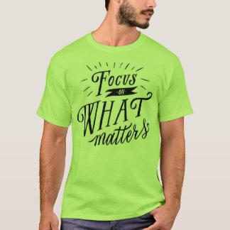 Fokus auf welchen Angelegenheiten T-Shirt
