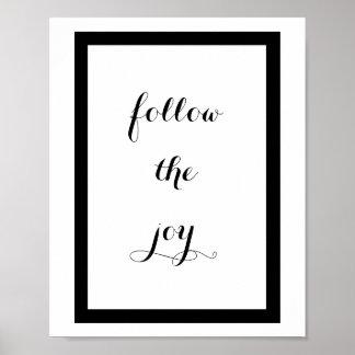 Folgen Sie dem Freude-schwarzen u. weißen Poster
