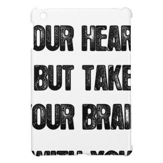 folgen Sie, Ihrem Herzen aber nehmen Sie Ihr Hülle Für iPad Mini