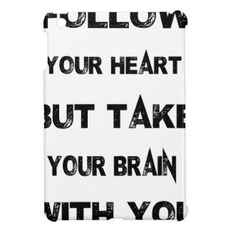 folgen Sie Ihrem Herzen nehmen Ihr Gehirn mit iPad Mini Hülle