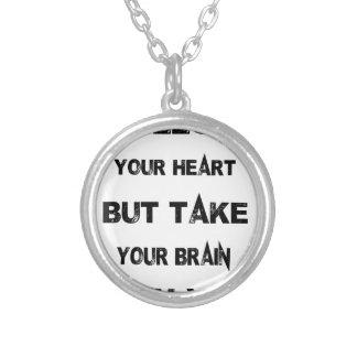 folgen Sie Ihrem Herzen nehmen Ihr Gehirn mit Versilberte Kette